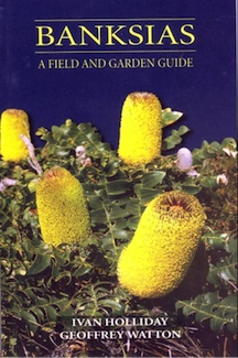 Banksias: A Field and Garden Guide